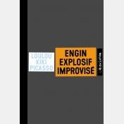 kiki et loulou picasso - engin explosif improvisé - signed